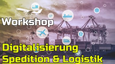 Workshop Seminar Digitalisierung Spedition Logistik