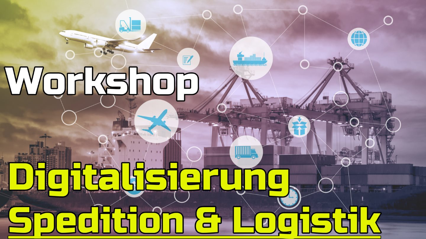 Workshop Seminar Digitalisierung Spedition Logistik
